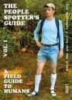 The People Spotter's Guide: A Field Guide to Humans Cover Image