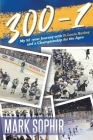 300-1: My 52 -year Journey with St.Louis Hockey and a Championship for the Ages Cover Image