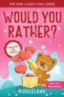 The Laugh Challenge - Would You Rather? Valentine's Day Edition: The Book of Silly Scenarios, Challenging Choices, and Hilarious Situations the Whole Cover Image