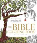 The Bible Coloring Book: Inspiring Scenes and Scripture from the Old Testament Cover Image