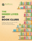The Inner Lives of Book Clubs: A Report on Who Joins Them and Why, What Makes Them Succeed, and How They Resolve Problems Cover Image