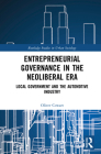 Entrepreneurial Governance in the Neoliberal Era: Local Government and the Automotive Industry Cover Image