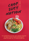 Chop Suey Nation: The Legion Cafe and Other Stories from Canada's Chinese Restaurants Cover Image