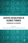 Dispute Resolution in Islamic Finance: Alternatives to Litigation? Cover Image