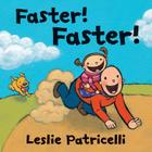 Faster! Faster! (Leslie Patricelli board books) Cover Image