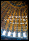 Calligraphy and Architecture in the Muslim World Cover Image