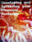 Developing and Spreading Your Financial Tentacles Cover Image