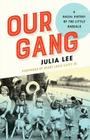 Our Gang: A Racial History of The Little Rascals Cover Image