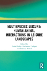 Multispecies Leisure: Human-Animal Interactions in Leisure Landscapes Cover Image