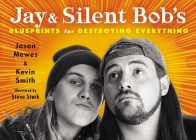 Jay & Silent Bob's Blueprints for Destroying Everything Cover Image
