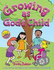 Growing as God's Child Coloring Book: Read, color and discover more about growing in God's family! Great gift item for teachers to give. Useful follow-up tool for kids joining God's family. (Coloring Books) Cover Image