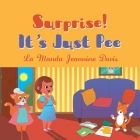 Surprise!: It's Just Pee Cover Image
