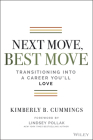 Next Move, Best Move: Transitioning Into a Career You'll Love Cover Image