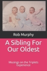 A Sibling For Our Oldest: Musings on the Triplets Experience Cover Image