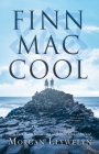 Finn Mac Cool (Celtic World of Morgan Llywelyn #3) Cover Image