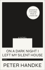 On a Dark Night I Left My Silent House: A Novel Cover Image