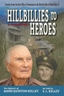 Hillbillies to Heroes: Journey from the Back Hills of Tennessee to the Battlefields of World War II--A True Story Cover Image