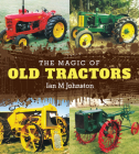 The Magic of Old Tractors Cover Image