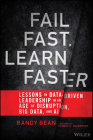 Fail Fast, Learn Faster: Lessons in Data-Driven Leadership in an Age of Disruption, Big Data, and AI Cover Image