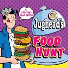 Jughead's Food Hunt: A Lift-the-Flap Book (Archie) Cover Image