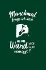 Klettern: Ob die Wand mich vermisst?: Notizbuch / Notizheft für Kletterer Bouldern Climbing A5 (6x9in) dotted Punktraster Cover Image