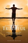 Compassionately Truthful: Finding Joy, Peace, and Love in Each Today Cover Image