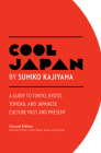 Cool Japan: A Guide to Tokyo, Kyoto, Tohoku and Japanese Culture Past and Present (Cool Japan Series) Cover Image