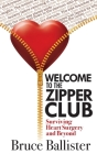 Welcome to the Zipper Club: Surviving Heart Surgery and Beyond Cover Image
