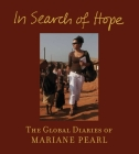 In Search of Hope: The Global Diaries of Mariane Pearl Cover Image