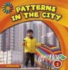 Patterns in the City (21st Century Basic Skills Library: Patterns All Around) Cover Image
