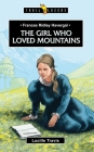 Frances Ridley Havergal: The Girl Who Loved Mountains (Trail Blazers) Cover Image