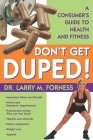 Don't Get Duped: A Consumer's Guide to Health and Fitness Cover Image