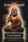 From Jerusalem to Kashmir: The Secret Life of Jesus in India Cover Image