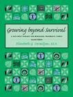 Growing Beyond Survival: A Self-Help Toolkit for Managing Traumatic Stress Cover Image