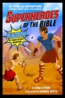 Superheroes of the Bible: Action and Adventure Stories about Real-Life Heroes Cover Image