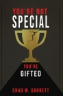 You're Not Special: You're Gifted Cover Image