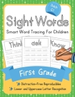 Dolch First Grade Sight Words: Smart Word Tracing For Children. Distraction-Free Reproducibles for Teachers, Parents and Homeschooling Cover Image