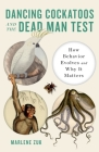 Dancing Cockatoos and the Dead Man Test: How Behavior Evolves and Why It Matters Cover Image