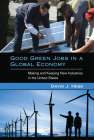 Good Green Jobs in a Global Economy: Making and Keeping New Industries in the United States Cover Image