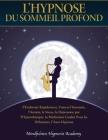 L'Hypnose du Sommeil Profond: S'endormir rapidement, vaincre l'insomnie, l'anxiété, le stress, la dépression par l'hypnothérapie, la méditation guid (Hypnosis #2) Cover Image