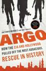 Argo: How the CIA and Hollywood Pulled Off the Most Audacious Rescue in History Cover Image