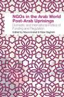 NGOs in the Arab World Post-Arab Uprisings: Domestic and International Politics of Funding and Regulation Cover Image