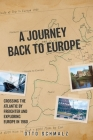 A Journey back to Europe: Crossing the Atlantic By Freighter and Exploring Europe in 1960 Cover Image