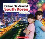 South Korea (Follow Me Around) (Library Edition) Cover Image