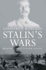 Stalin's Wars: From World War to Cold War, 1939-1953 Cover Image