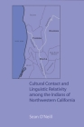 Cultural Contact and Linguistic Relativity Among the Indians of Northwestern California Cover Image