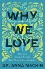 Why We Love: The New Science Behind Our Closest Relationships Cover Image