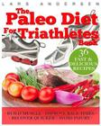 Paleo Diet for Triathletes: Delicious Paleo Diet Plan, Recipes and Cookbook Designed to Support the Specific Needs of Triathletes - from Sprint to Cover Image