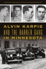 Alvin Karpis and the Barker Gang in Minnesota (True Crime) Cover Image