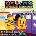 Kayla & Kyle The Walking Dictionaries: Election Day (Vol. #1) Cover Image